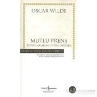 Mutlu Prens – Bütün Masallar - Bütün Öyküler - Oscar Wilde