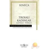 Troialı Kadınlar (Latince – Türkçe)-Lucius Annaeus Seneca