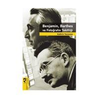 Benjamin Barthes Ve Fotoğrafın Tekilliği-Kathrin Yacavone