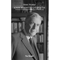 John Kenneth Galbraith - İktisadi Düşüncenin Değişimine Bir Katkı