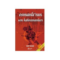 Osmanlı'nın Son Kahramanları