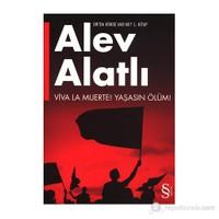 Viva La Muerte! - Yaşasın Ölüm! - Or'Da Kimse Var Mı? 1.Kitap-Alev Alatlı