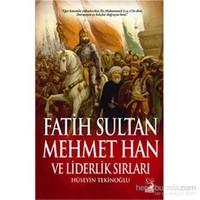 Fatih Sultan Mehmet Han Ve Liderlik Sırları-Hüseyin Tekinoğlu