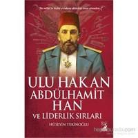 Ulu Hakan Abdülhamit Han ve Liderlik Sırları - Hüseyin Tekinoğlu