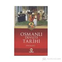 Osmanlı Devleti Tarihi-Ziya Kazıcı