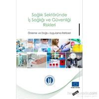 Sağlık Sektöründe İş Sağlığı Ve Güvenliği Riskleri