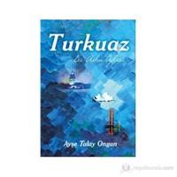 Turkuaz - Ayşe Talay Ongan