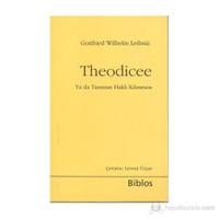 Theodicee - (Ya da Tanrının Haklı Kılınması)