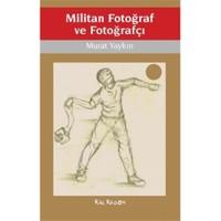 Militan Fotoğraf Ve Fotoğrafçı-Murat Yaykın
