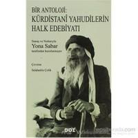Bir Antoloji: Kürdistani Yahudilerin Halk Edebiyatı-Yona Sabar