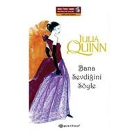 Bana Sevdiğini Söyle - Julia Quinn