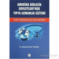 Amerika Birleşik Devletleri'Nde Tıpta Uzmanlık Eğitimi-Mehmet Eren Yüksel