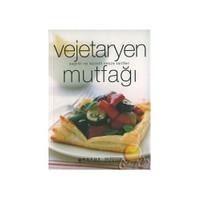 Vejetaryen Mutfağı / Sağlıklı Ve Lezzetli Sebze Tarifleri
