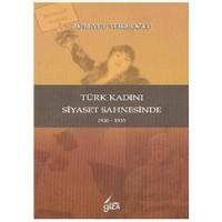 Türk Kadını Siyaset Sahnesinde (1930-1935)