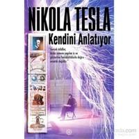 Nikola Tesla Kendini Anlatıyor - Nikola Tesla
