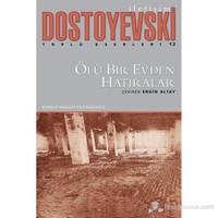 Ölü Bir Evden Hatıralar-Fyodor Mihayloviç Dostoyevski