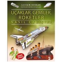 Uçaklar, Gemiler, Roketler Nasıl Çalışır ?