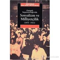 Osmanlı İmparatorluğu`nda Sosyalizm ve Milliyetçilik (1876-1923)