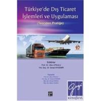 Türkiye'de Dış Ticaret Ve Uygulaması (Teoriden Pratiğe)