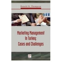 Marketing Management In Turkey - Cases And Challenges