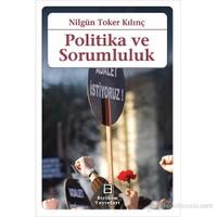 Politika Ve Sorumluluk-Nilgün Toker Kılınç