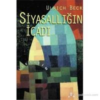 Siyasallığın İcadı-Ulrich Beck
