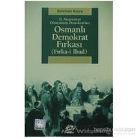2. Meşrutiyet Döneminin Demokratları - Osmanlı Demokrat Fırkası-Gökhan Kaya