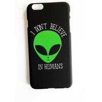 Köstebek Alien - I Don't Believe In Humans İphone 5 Telefon Kılıfı