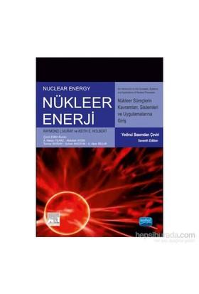 Nükleer Enerji Nükleer Süreç Kavramlarına, Sistemlerine Ve Uygulamalarına Giriş: Nuclear Energy An Introduction To The Cocepts, Systems And Applications Of Nuclear Processes