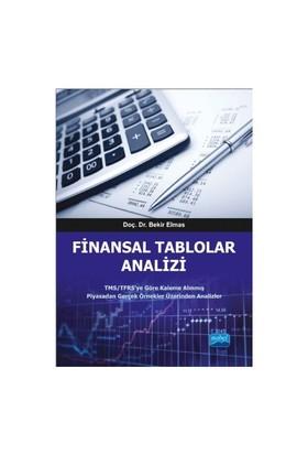 Finansal Tablolar Analizi: Tms,Tfrs'Ye Göre Kaleme Alınmış Piyasadan Gerçek Örnekler Üzerinden Analizler-Bekir Elmas