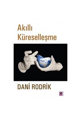 Akıllı Küreselleşme - Dani Rodrik