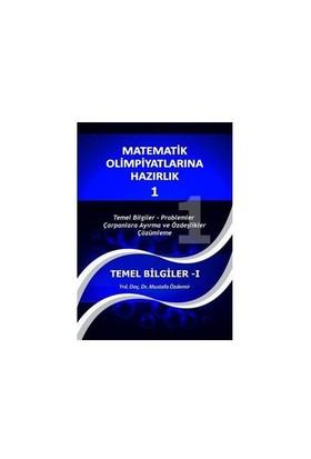 """Matematik Olimpiyatlarına Hazırlık 1: """"Temel Bilgiler I"""" - Mustafa Özdemir"""