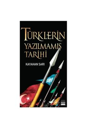 Türklerin Yazılmamış Tarihi-Kayahan Sarı