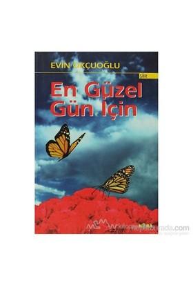 En Güzel Gün İçin-Evin Okçuoğlu