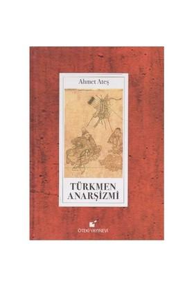 Türkmen Anarşizmi-Ahmet Ateş