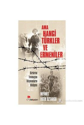 Ama Hangi Türkler Ve Ermeniler-Mehmet Fatih Öztarsu