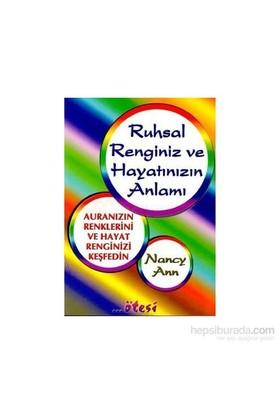 Ruhsal Renginiz Ve Hayatınızın Anlamı