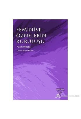 Feminist Öznelerin Kuruluşu-Kathi Weeks