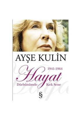 Dürbünümde Kırk Sene 1941-1964 Hayat (1.Kitap) - Ayşe Kulin