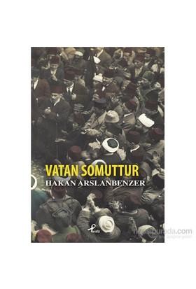 Vatan Somuttur-Hakan Arslanbenzer