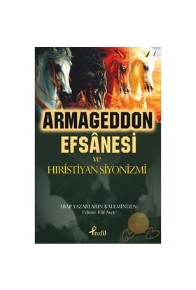 Armageddon Efsanesi Ve Hıristiyan Siyonizmi-Kolektif