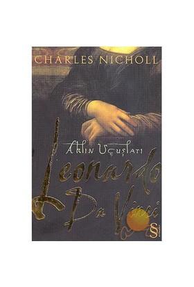 Leonardo Da Vinci - Aklın Uçuşları - Charles Nicholl