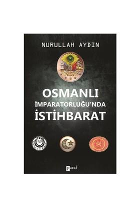 Osmanlı İmparatorluğunda İstihbarat - Nurullah Aydın
