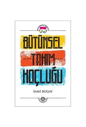 Bütünseltakım Koçluğu-Sami Bugay