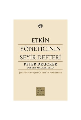 Etkin Yöneticinin Seyir Defteri - Peter Drucker