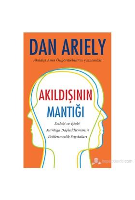 Akıldışının Mantığı - Dan Ariely