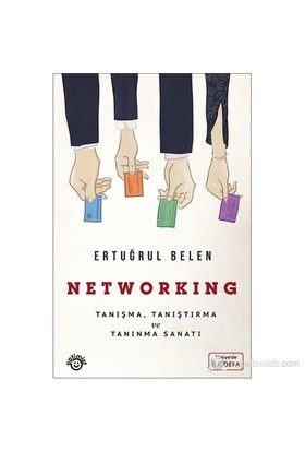 Networking - (Tanışma, Tanıştırma ve Tanınma Sanatı) - Ertuğrul Belen