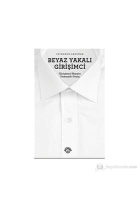 Beyaz Yakalı Girişimci-Fatmanur Erdoğan