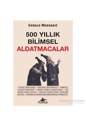 500 Yıllık Bilimsel Aldatmacalar-Gerald Messadie