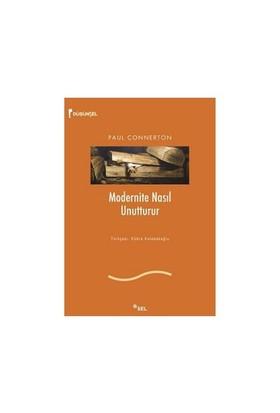 Modernite Nasıl Unutturur-Paul Connerton